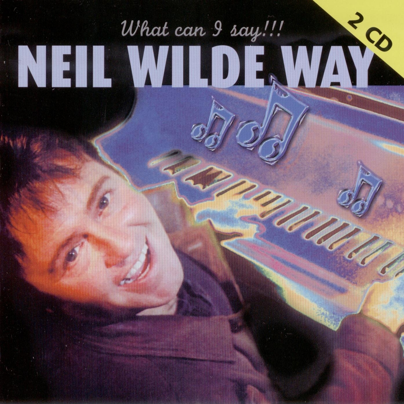 Neil Wilde Way - What Can I Say!!  [2 Cd]